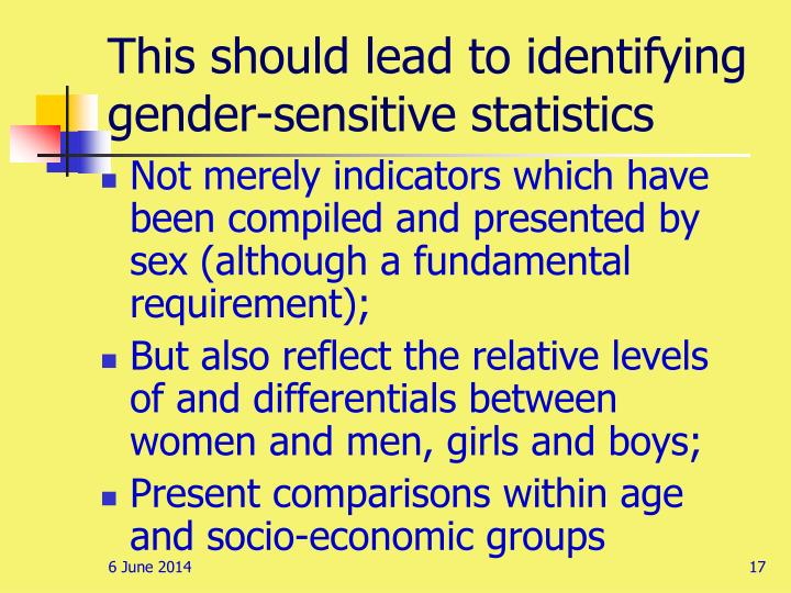 This should lead to identifying gender-sensitive statistics