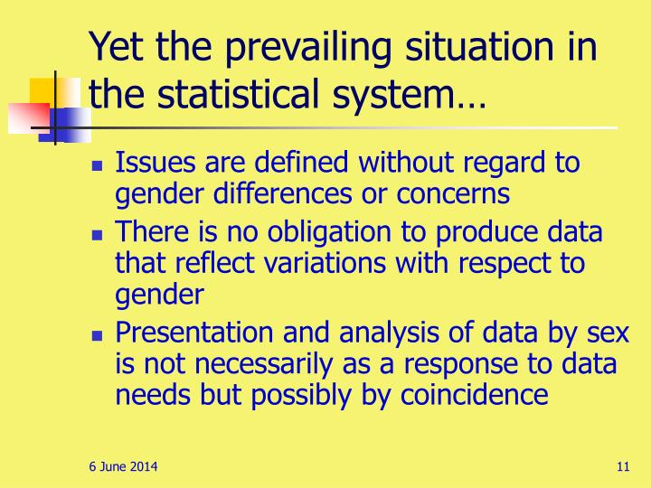 Yet the prevailing situation in the statistical system…