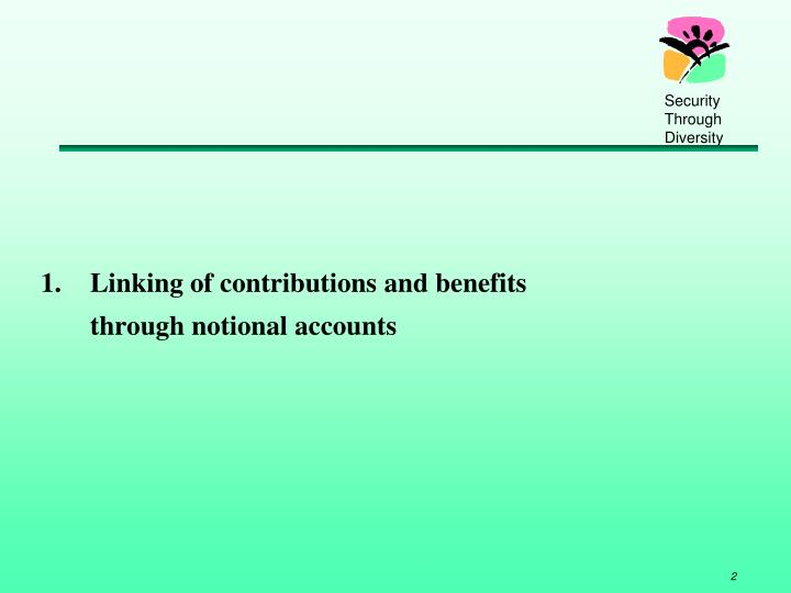 Linking of contributions and benefits