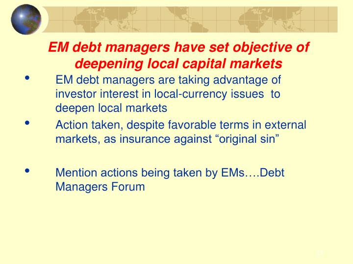 EM debt managers have set objective of deepening local capital markets