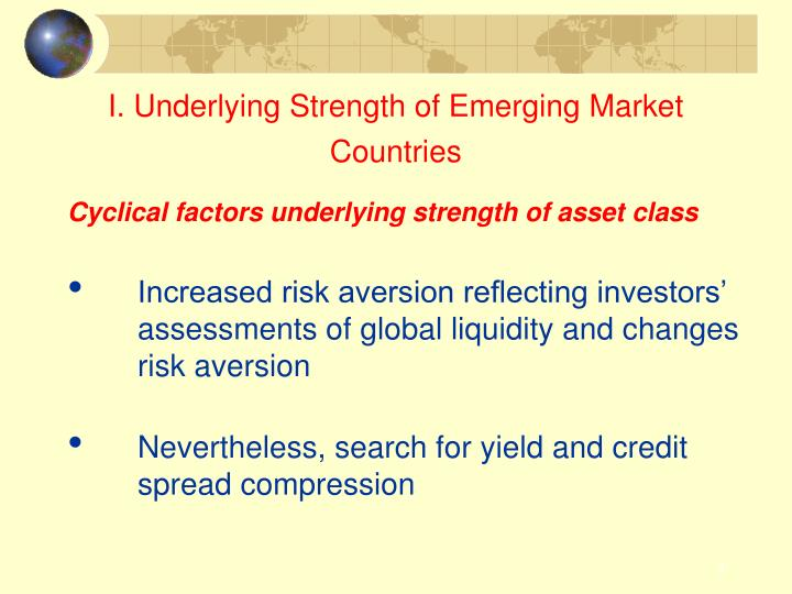 I. Underlying Strength of Emerging Market Countries