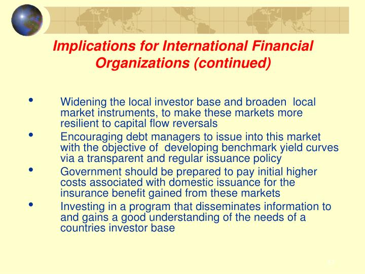 Implications for International Financial Organizations (continued)