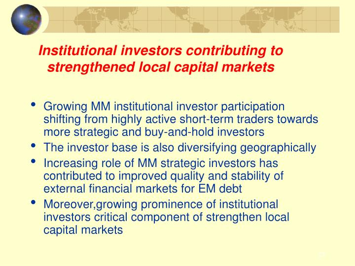 Institutional investors contributing to strengthened local capital markets