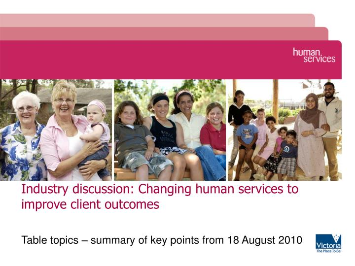 industry discussion changing human services to improve client outcomes