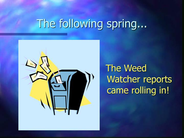 The following spring...