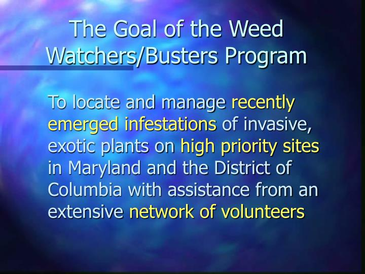The Goal of the Weed Watchers/Busters Program