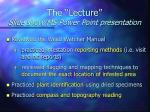 the lecture slide show ms power point presentation