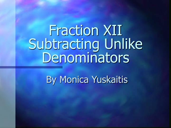 Fraction XII