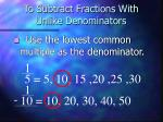 to subtract fractions with unlike denominators2