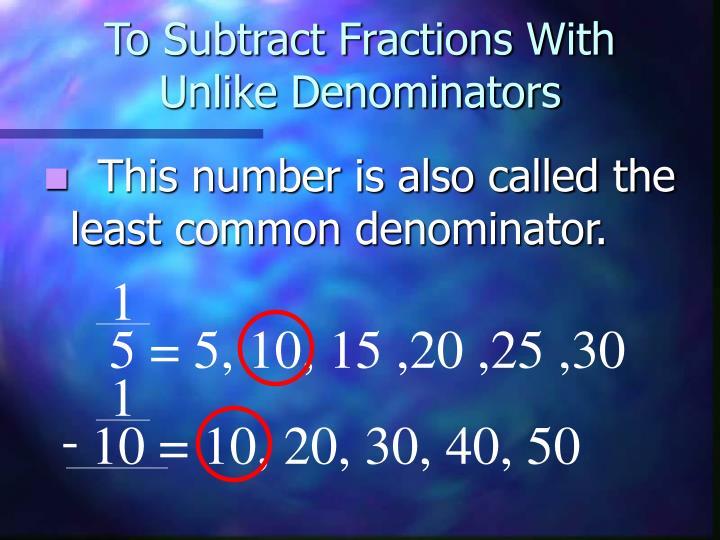 To Subtract Fractions With Unlike Denominators