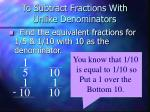 to subtract fractions with unlike denominators5