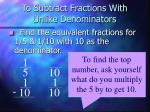 to subtract fractions with unlike denominators6