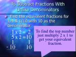 to subtract fractions with unlike denominators8