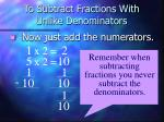 to subtract fractions with unlike denominators9