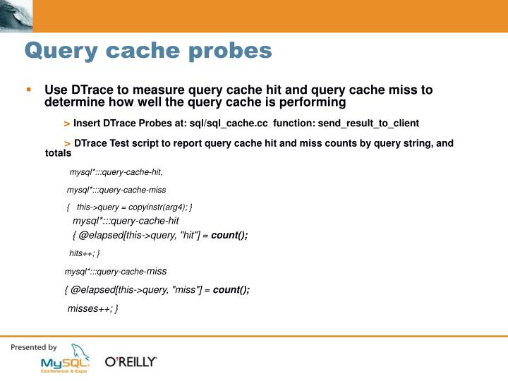 Query cache probes