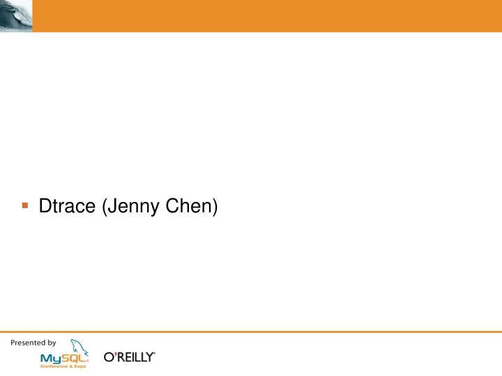Dtrace (Jenny Chen)