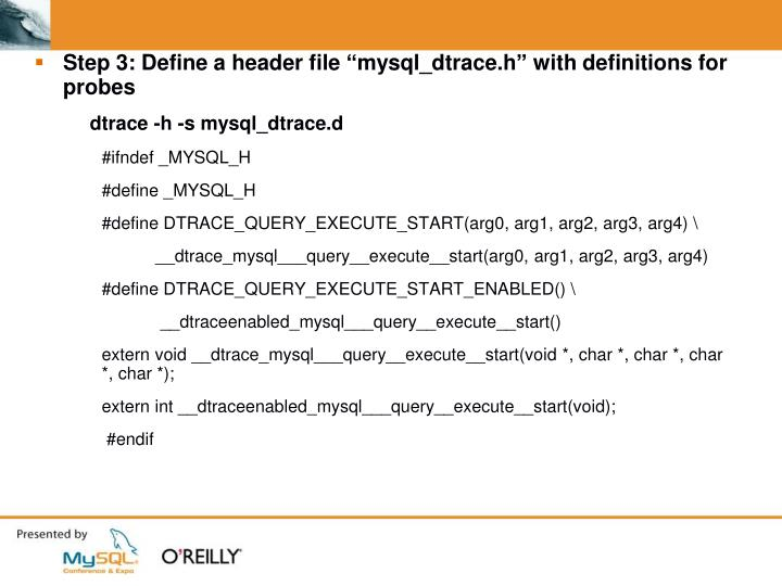 """Step 3: Define a header file """"mysql_dtrace.h"""" with definitions for probes"""
