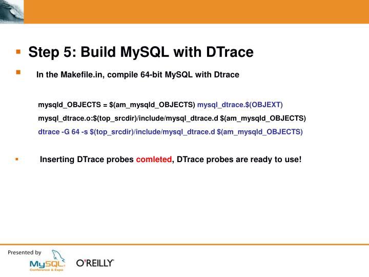 Step 5: Build MySQL with DTrace