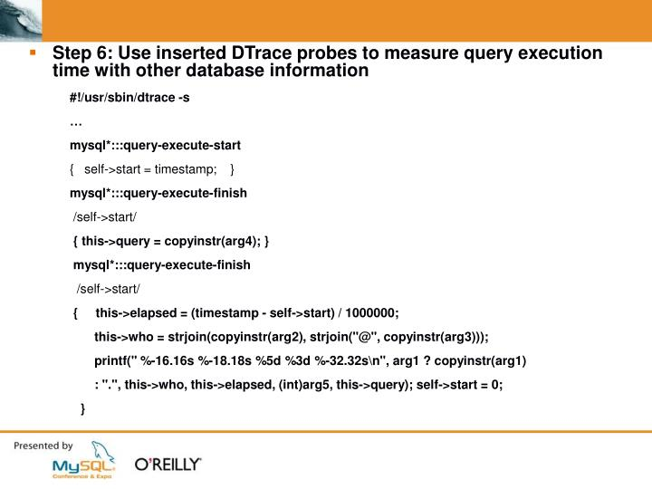 Step 6: Use inserted DTrace probes to measure query execution time with other database information