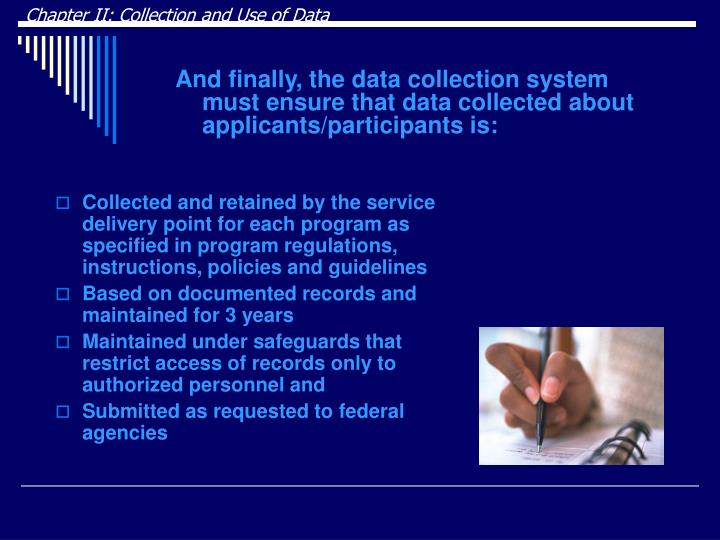 Collected and retained by the service delivery point for each program as specified in program regulations, instructions, policies and guidelines