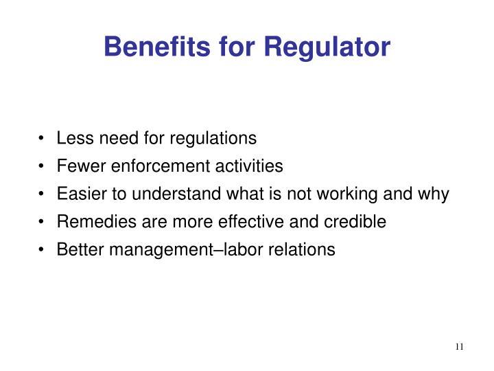 Benefits for Regulator