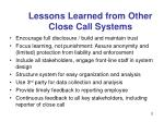 lessons learned from other close call systems