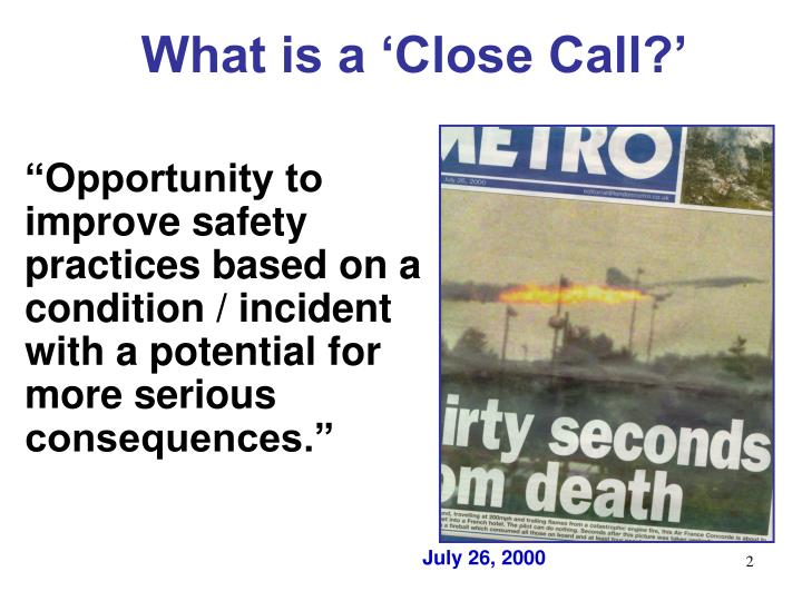 What is a 'Close Call?'