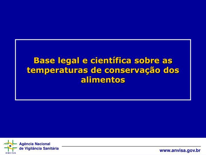 Base legal e científica sobre as temperaturas de conservação dos alimentos