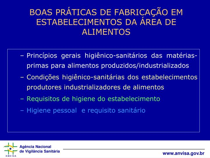 Princípios gerais higiênico-sanitários das matérias-primas para alimentos produzidos/industrializados