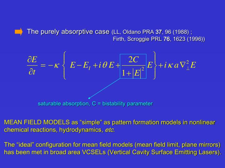 The purely absorptive case
