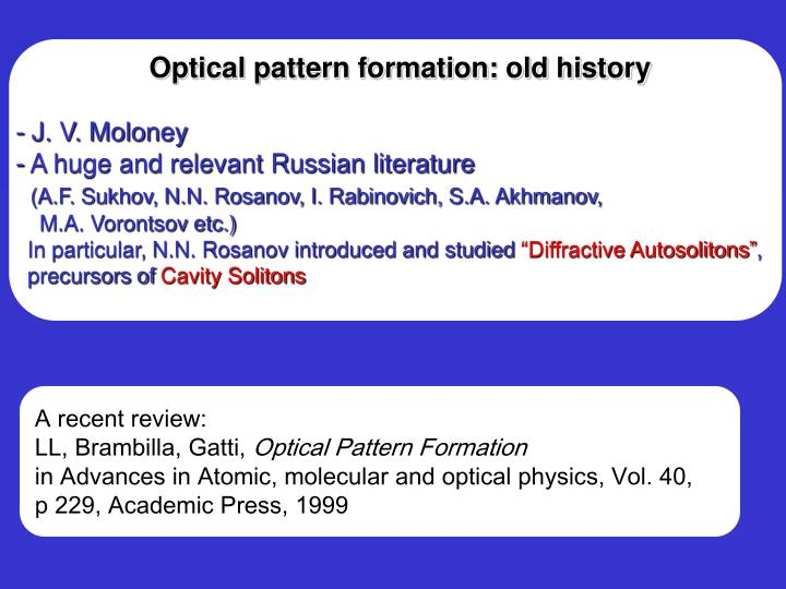 Optical pattern formation: old history