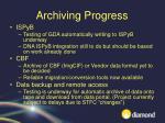 archiving progress