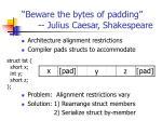 beware the bytes of padding julius caesar shakespeare