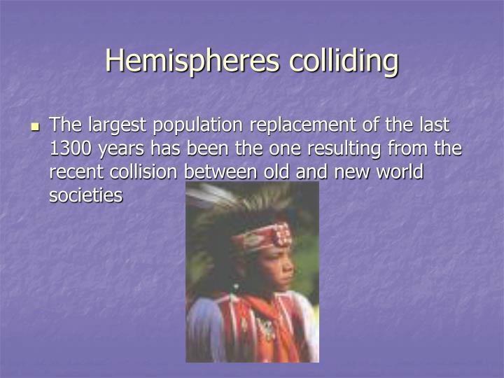 Hemispheres colliding