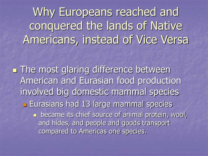 Why Europeans reached and conquered the lands of Native Americans, instead of Vice Versa