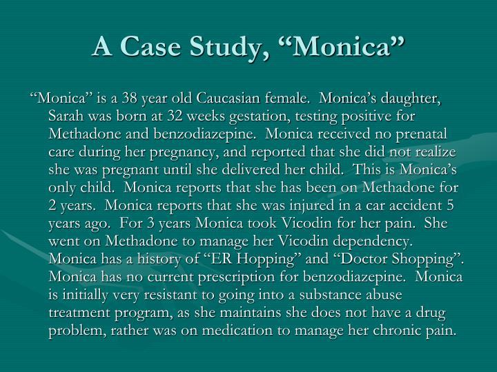 "A Case Study, ""Monica"""