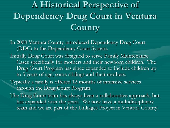 A historical perspective of dependency drug court in ventura county