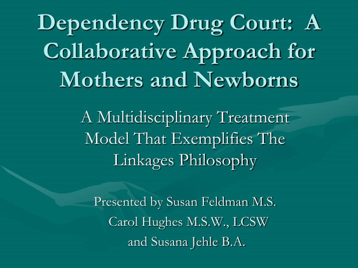 Dependency drug court a collaborative approach for mothers and newborns