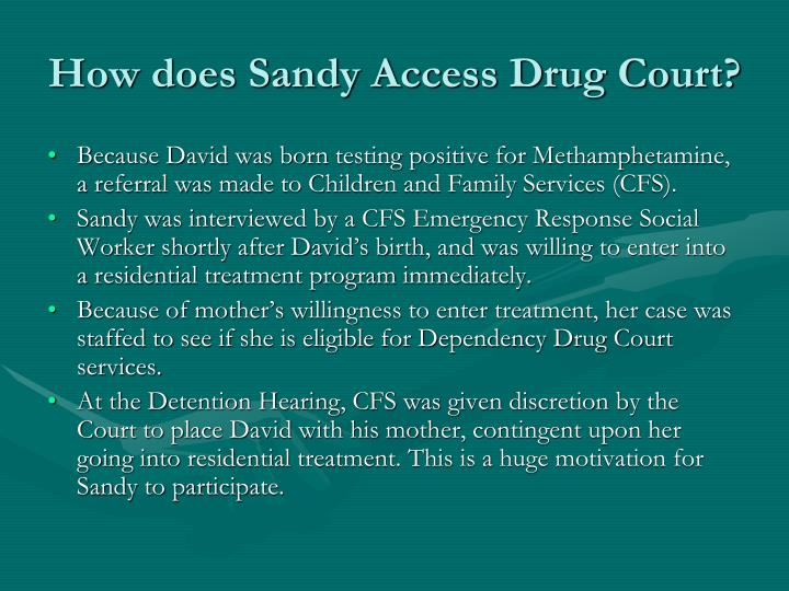 How does Sandy Access Drug Court?