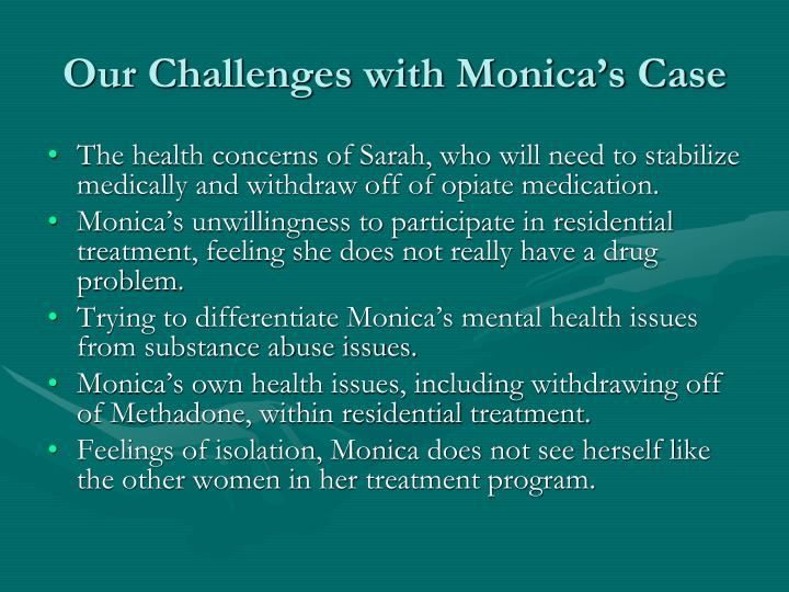 Our Challenges with Monica's Case