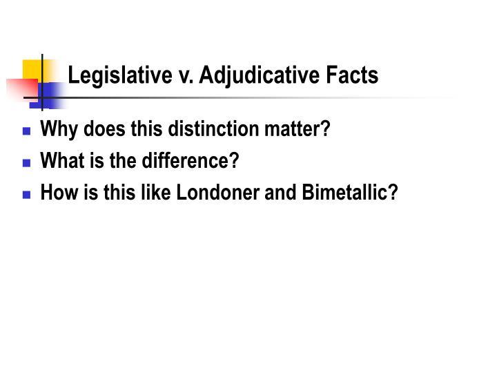 Legislative v. Adjudicative Facts