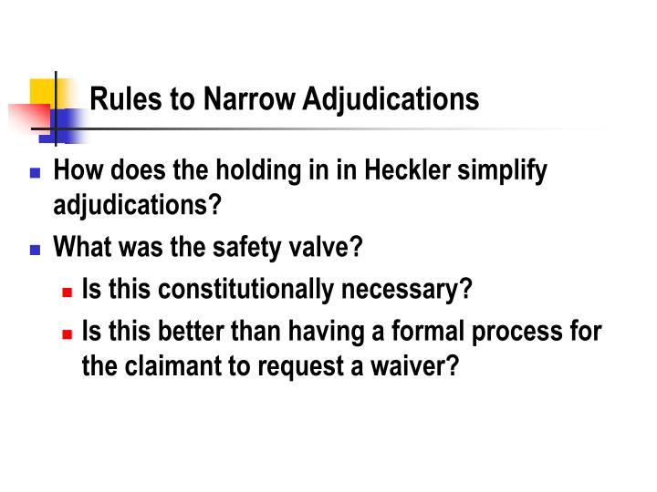 Rules to Narrow Adjudications
