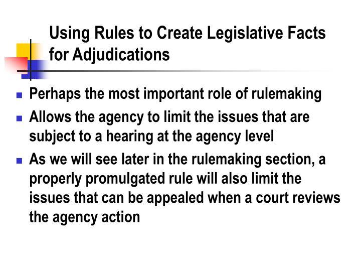 Using Rules to Create Legislative Facts for Adjudications