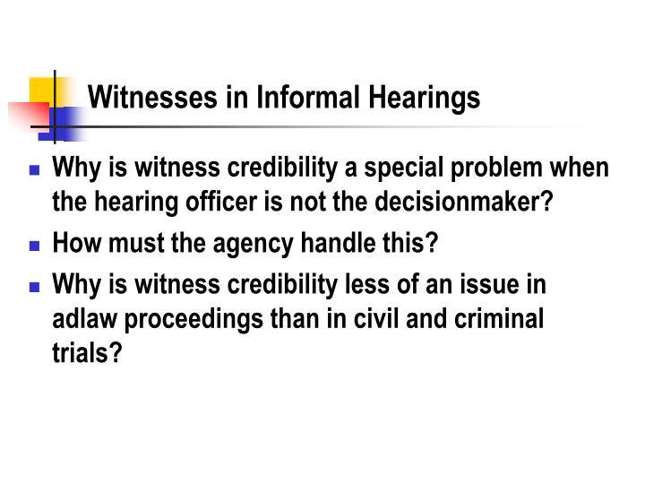 Witnesses in Informal Hearings