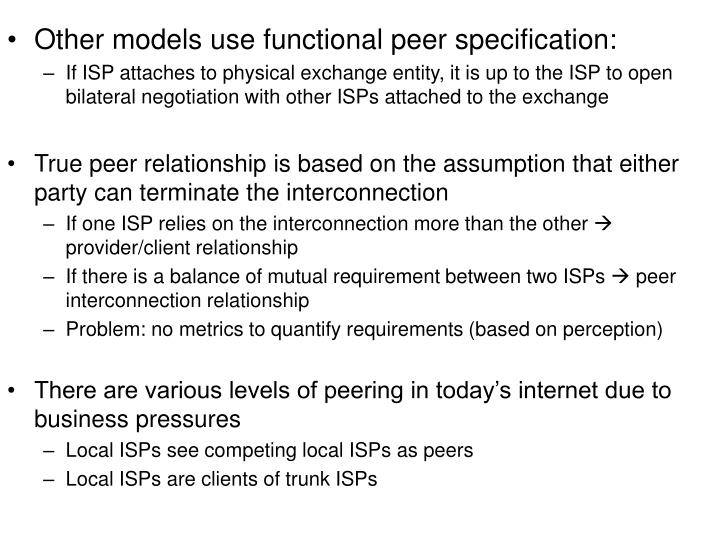 Other models use functional peer specification:
