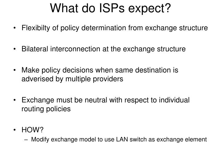 What do ISPs expect?