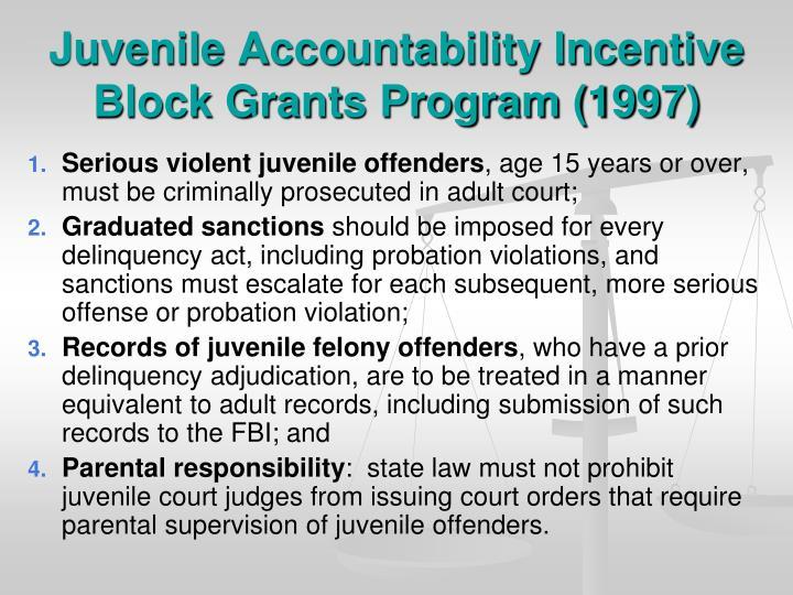 Juvenile Accountability Incentive Block Grants Program (1997)