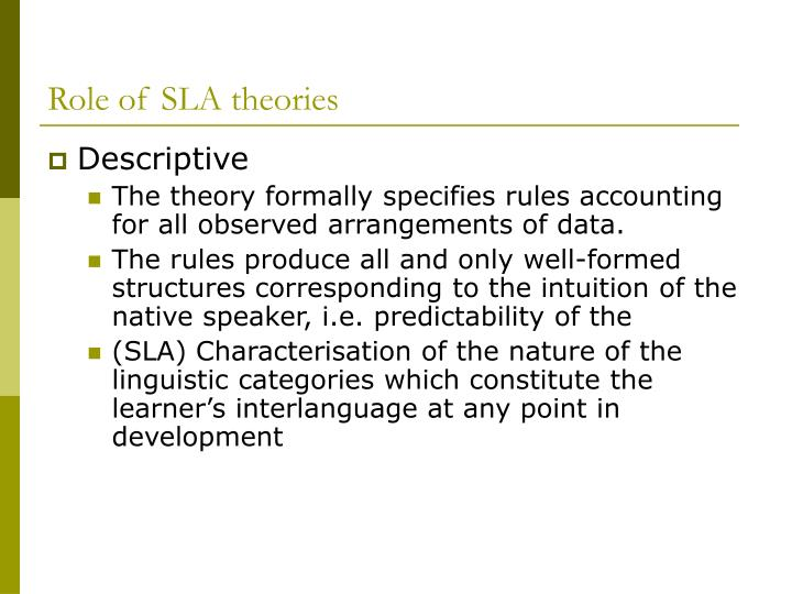 Role of SLA theories