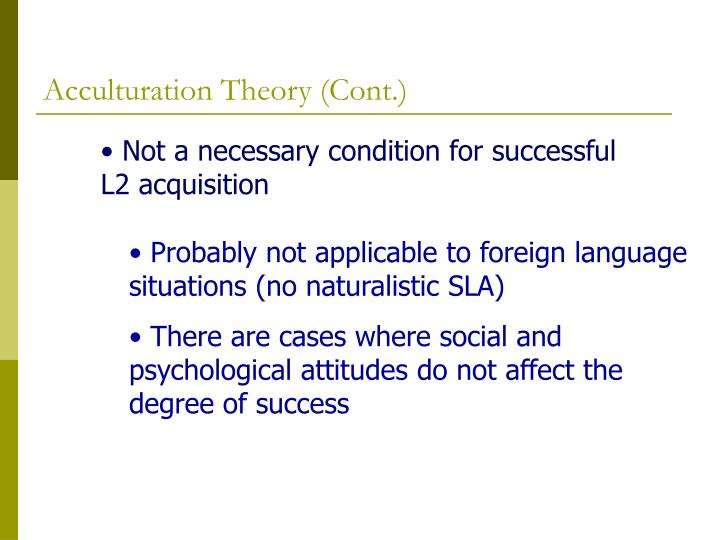 Acculturation Theory (Cont.)
