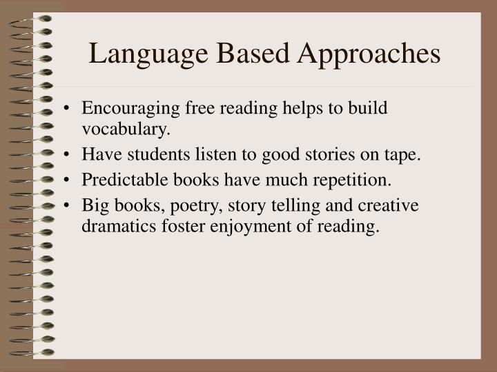 Language Based Approaches